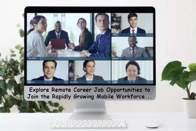 Read more about the article Top Reasons Why Remote Careers Are the Future of the Mobile Workforce